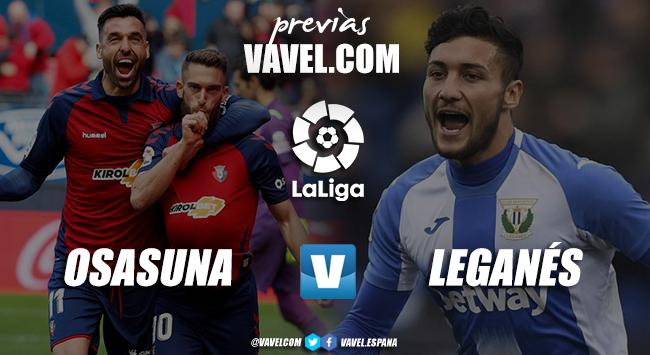 Previa Osasuna vs Leganés: los pepineros buscan su primera victoria post-covid en el fortín rojillo