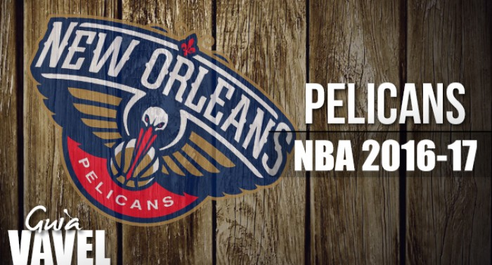 Guía VAVEL NBA 2016/17: New Orleans Pelicans