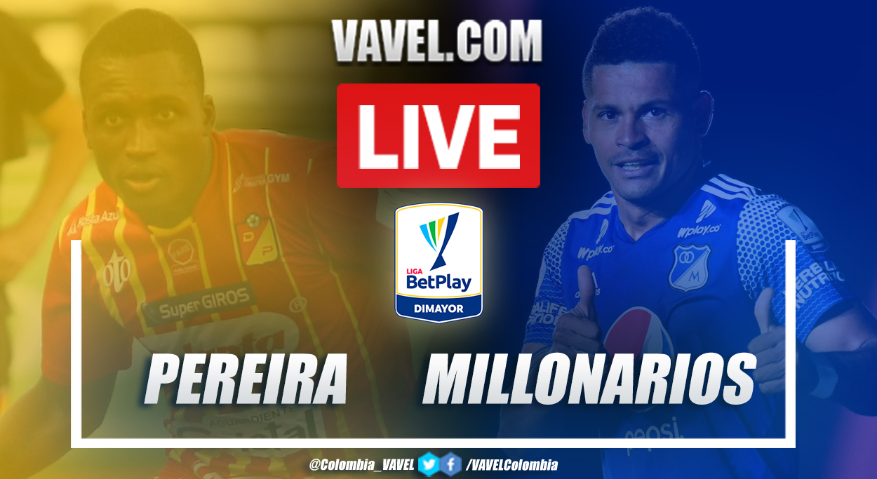 Resumen y goles Deportivo Pereira vs Millonarios (0-2)