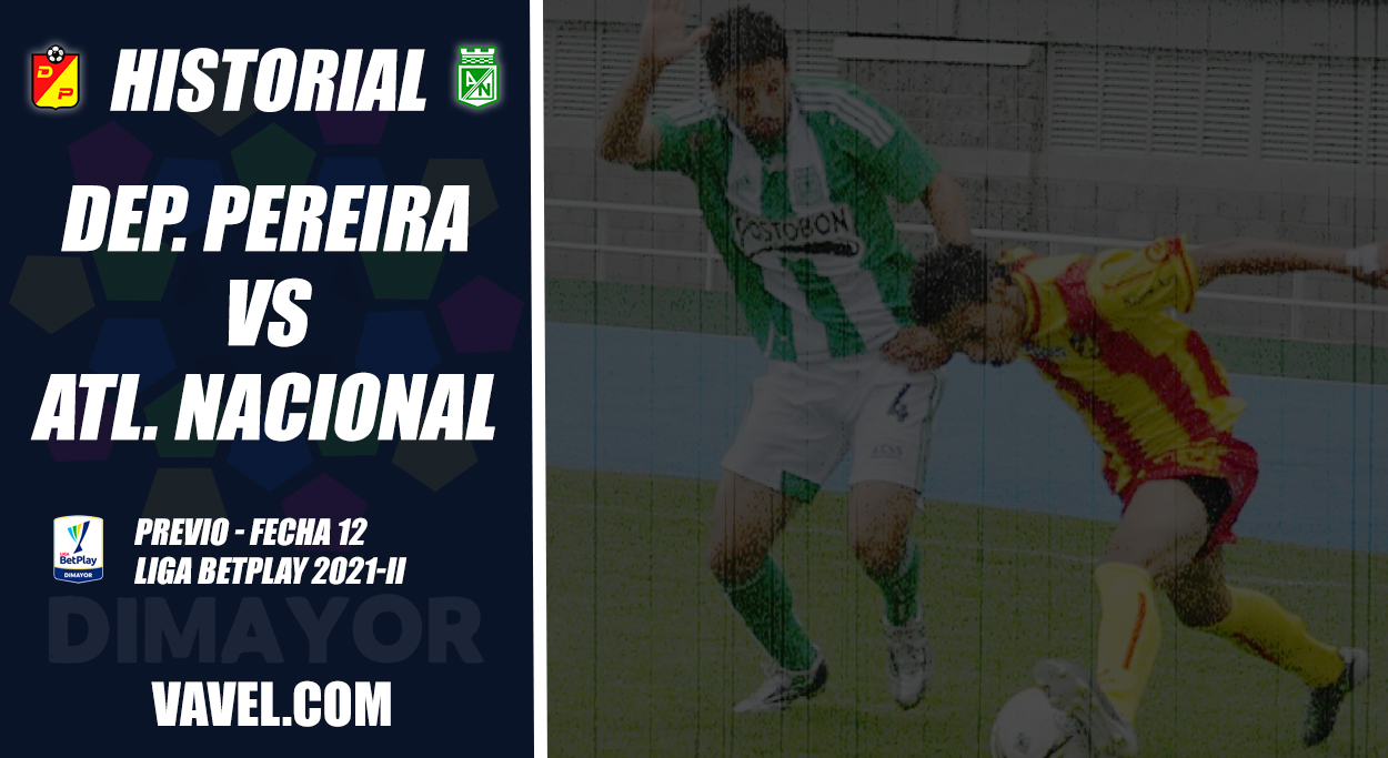 Historial Deportivo Pereira vs Atlético Nacional: dominio 'verdolaga'