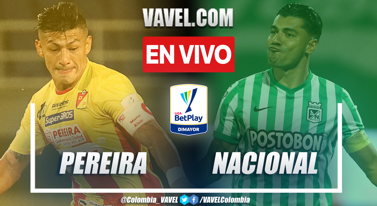 Resumen Pereira vs Nacional 2-3 en la fecha 12 por Liga BetPlay 2021-II