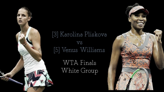WTA Finals Round Robin preview: Karolina Pliskova vs Venus Williams