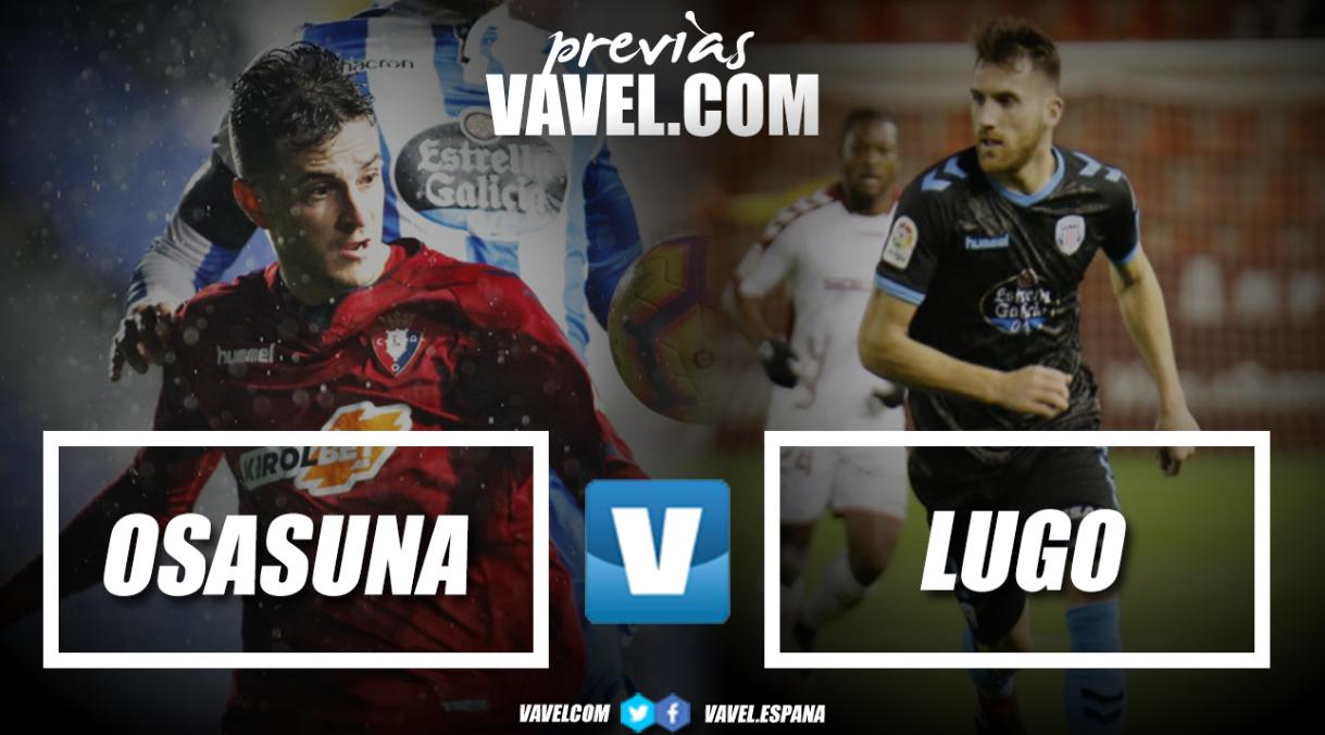 Previa Osasuna - Lugo: tres puntos para definir el objetivo