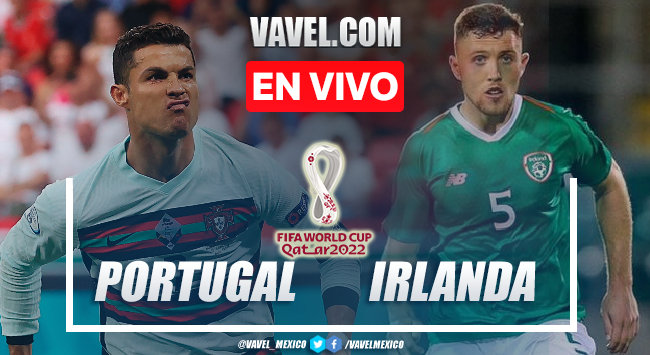 Goles y Resumen del Portugal 2-1 Irlanda en Eliminatorias Qatar 2022