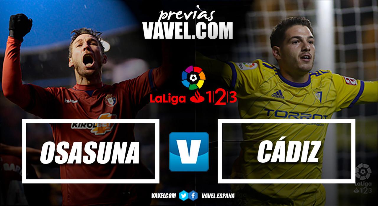 Previa CA Osasuna - Cádiz CF: El mejor regalo de reyes, la victoria