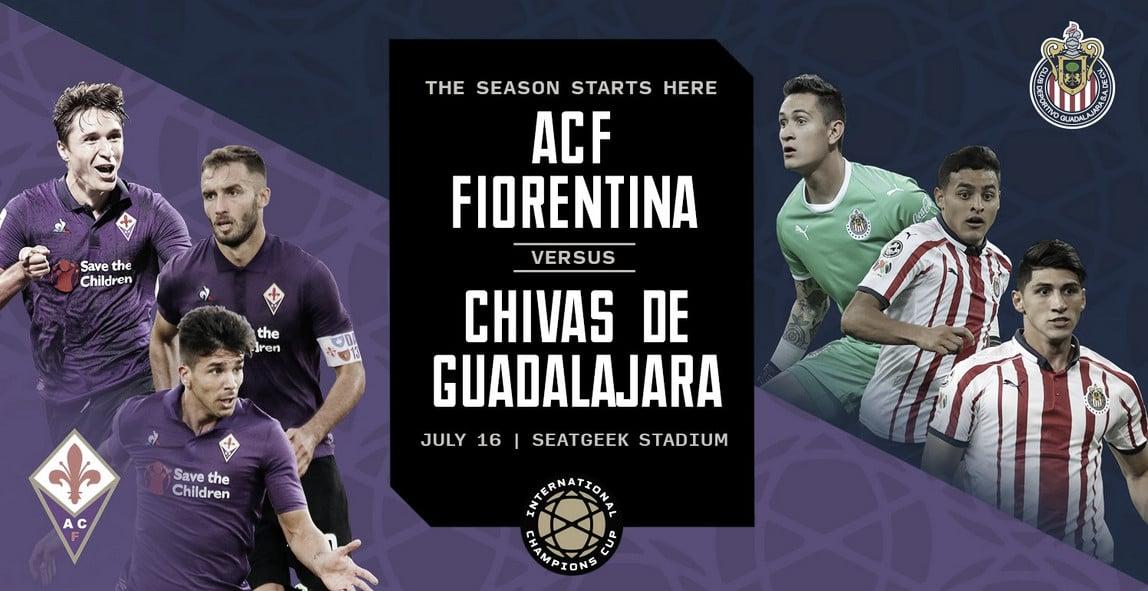 Previa Chivas - Fiorentina: Comienza la International Champions Cup