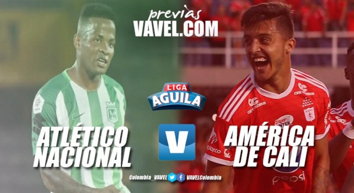 Previa Atlético Nacional vs América de Cali: El Superclásico colombiano vuelve a Medellín
