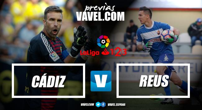 Previa Cádiz CF - CF Reus: escalar o enterrarse