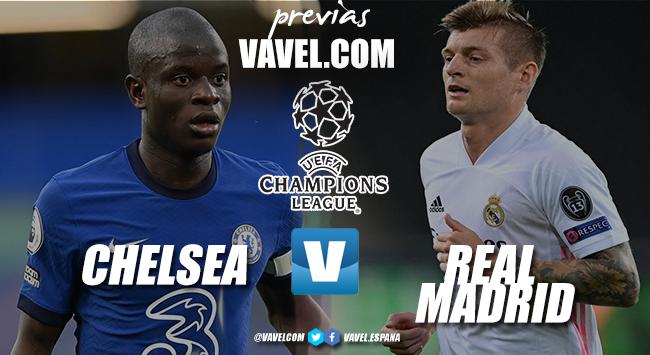 Previa Chelsea FC - Real Madrid: último asalto para la final de Estambul