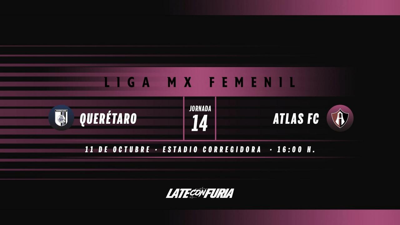 Previa Querétaro Femenil - Atlas Femenil: Inicia la recta final