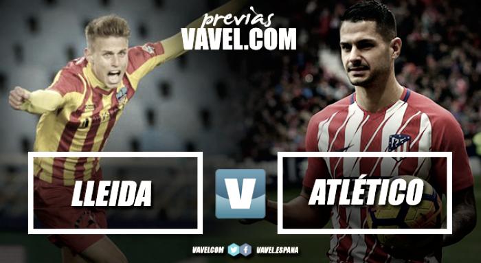 Previa Lleida Esportiu - Atlético de Madrid: Costa y Vitolo, al ruedo