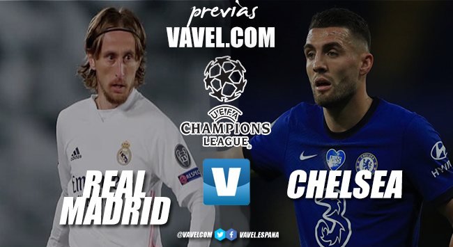Previa Real Madrid - Chelsea: ticket por un puesto en la final