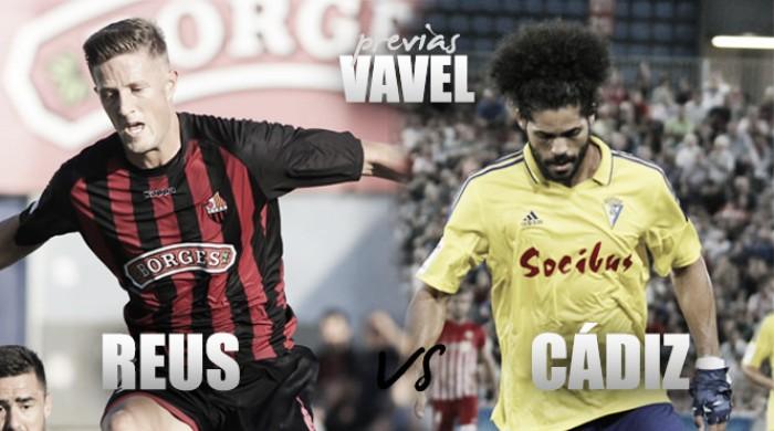 Reus Deportiu - Cádiz CF: con la ilusión por las nubes