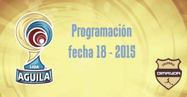 Programación de la fecha 18 de la Liga Águila 2015-I