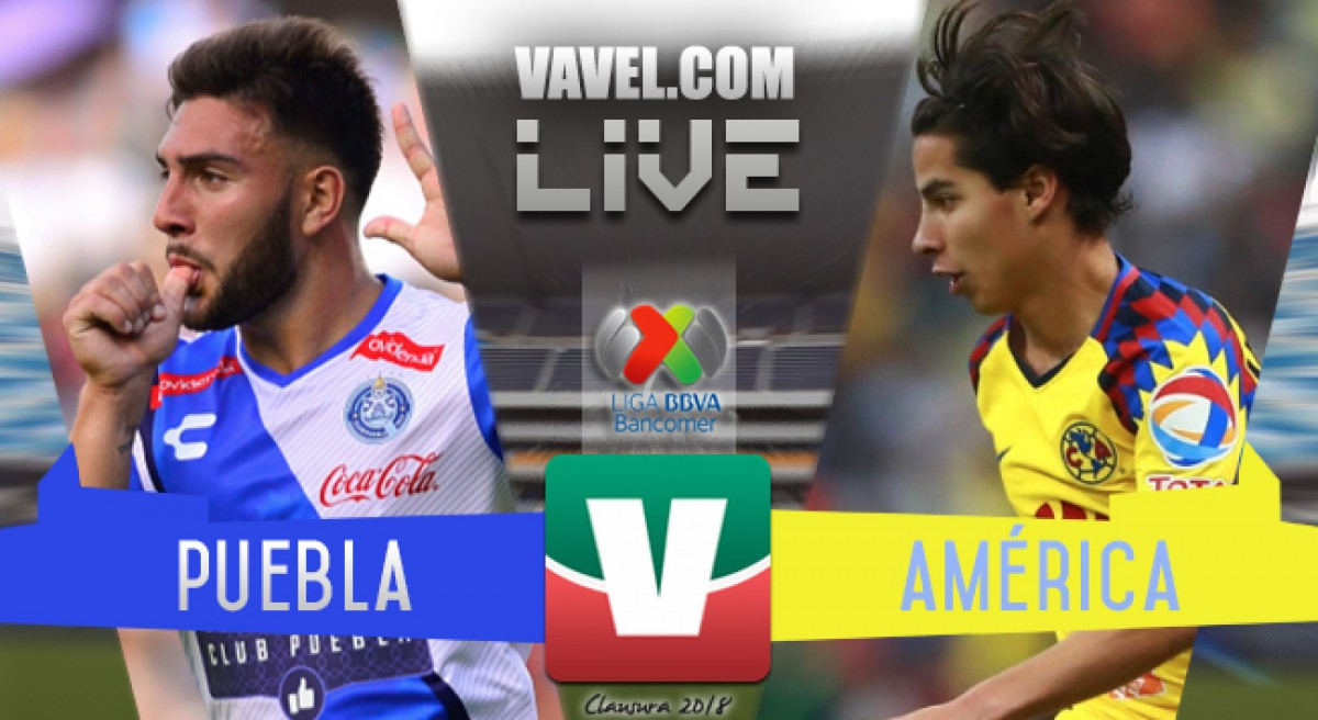 Goles del partido Puebla vs América en Liga MX 2018 (3-1)