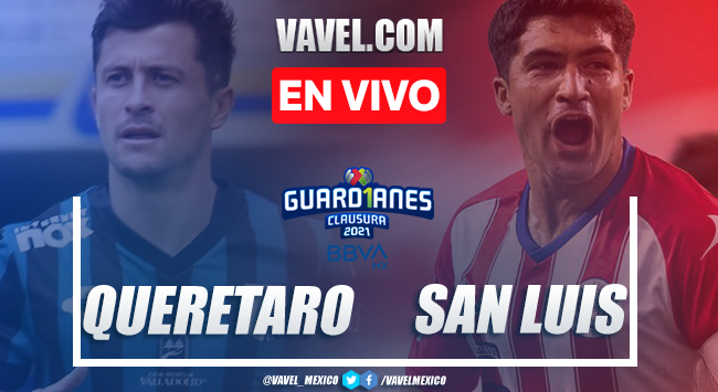 Goles y Resumen del Querétaro 2-1 Atlético de San Luis en el Guard1anes 2021