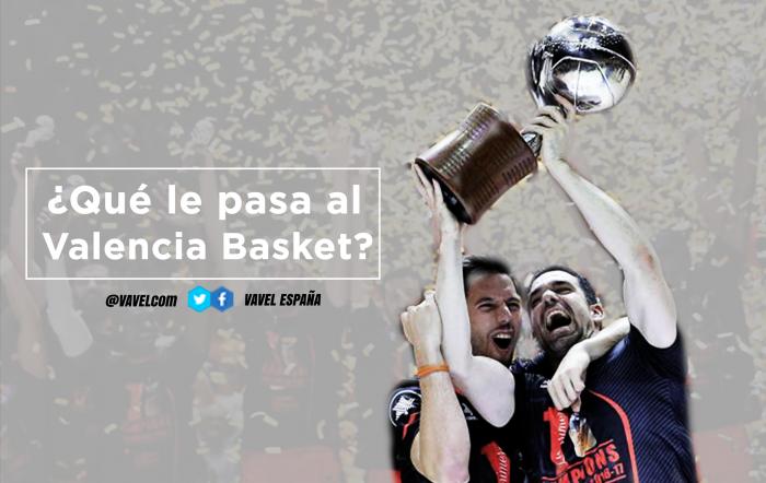 ¿Qué le pasa al Valencia Basket?