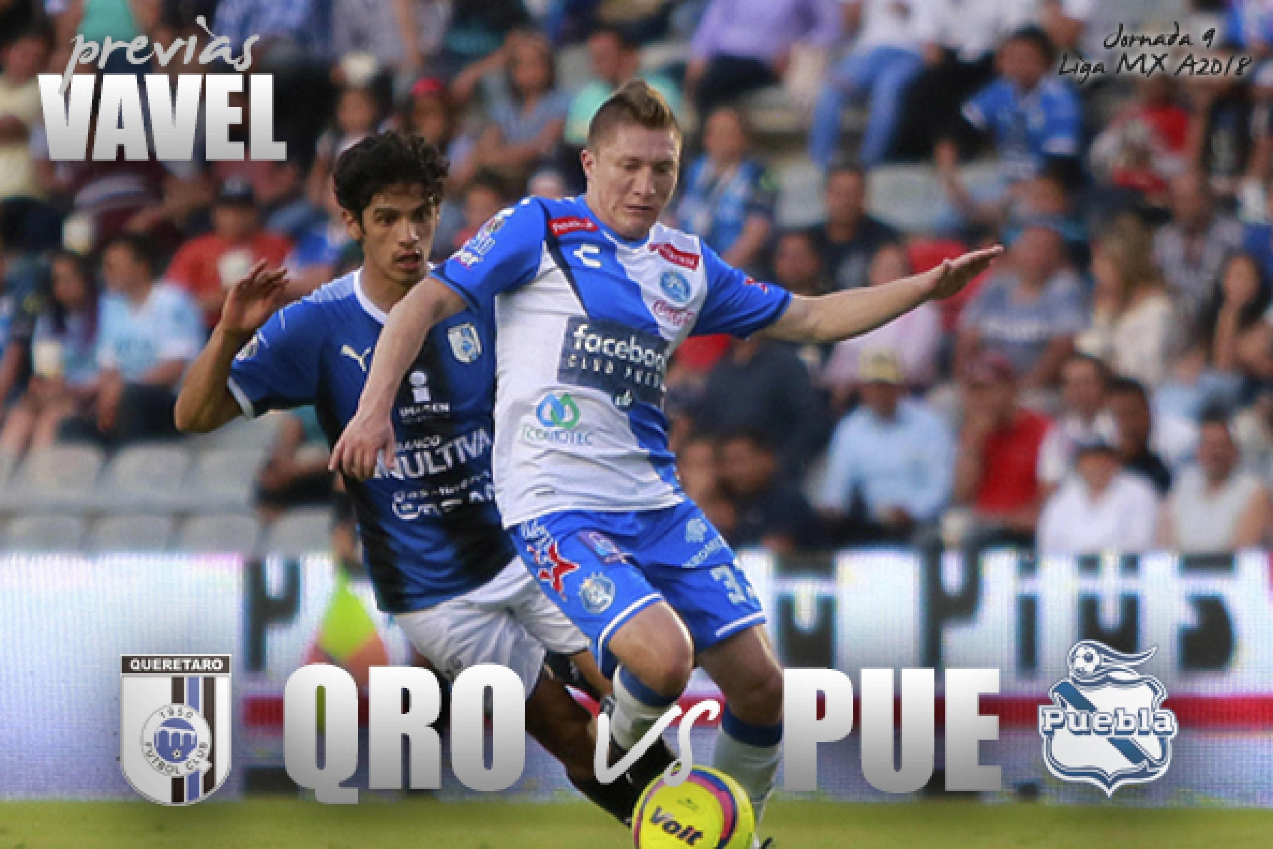 Previa Querétaro - Puebla: Gallos por su cuarta victoria consecutiva en Liga