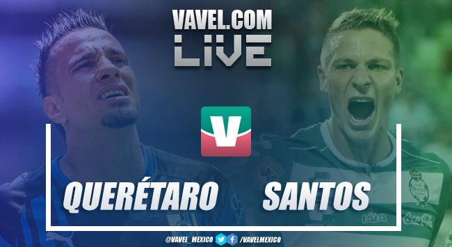 Resultado y goles del Querétaro 2-1 Santos en Liga MX 2018