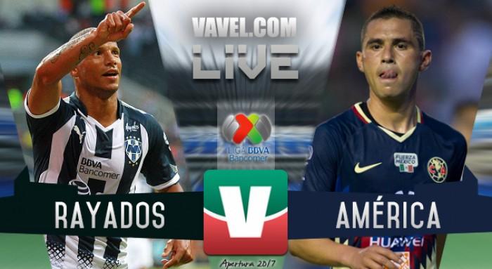 Resultado y goles del Monterrey vs América en Liga MX 2017 (2-0)