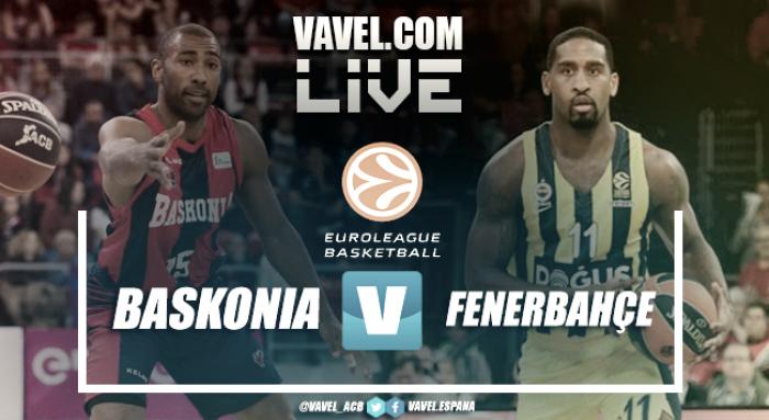 Euroliga en vivo: Baskonia vs Fenerbahce Dogus en directo online (69-83)