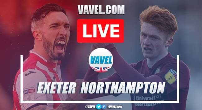 Exeter City (0-4) Northampton Town: Live stream and score