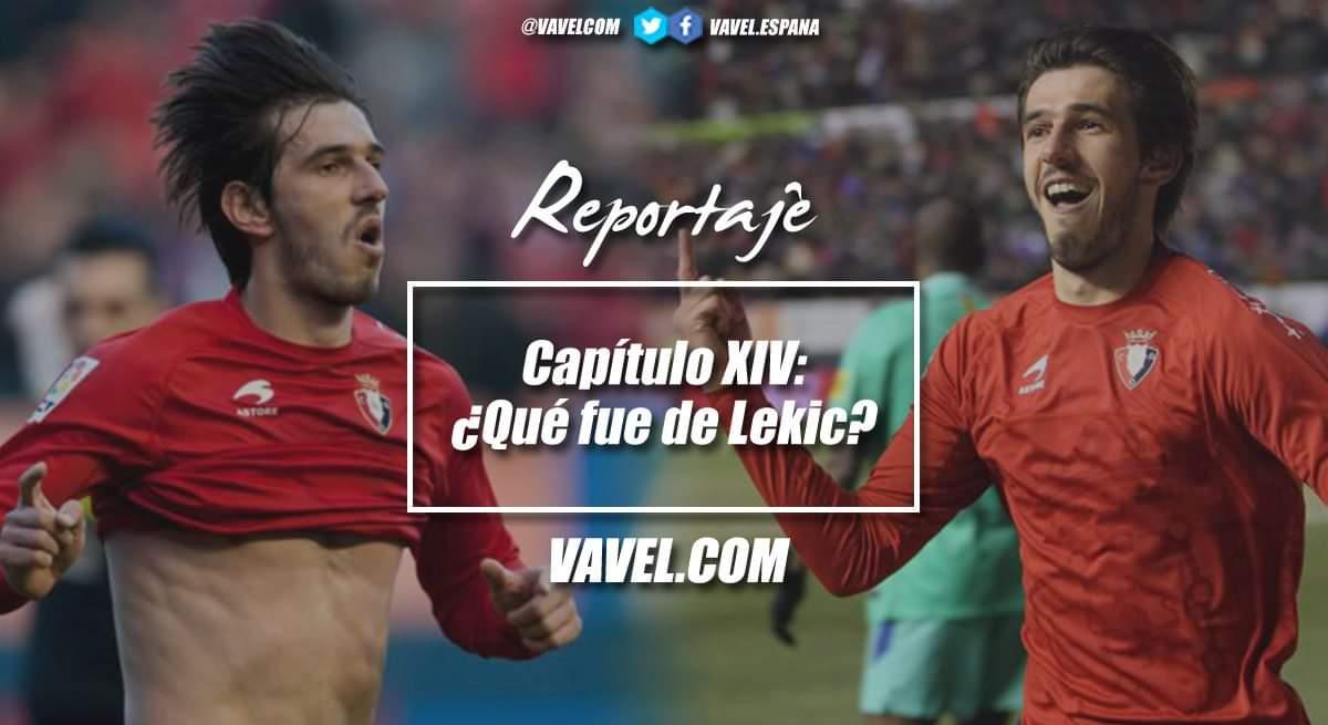Capítulo XIV: ¿Qué fue de Lekic?