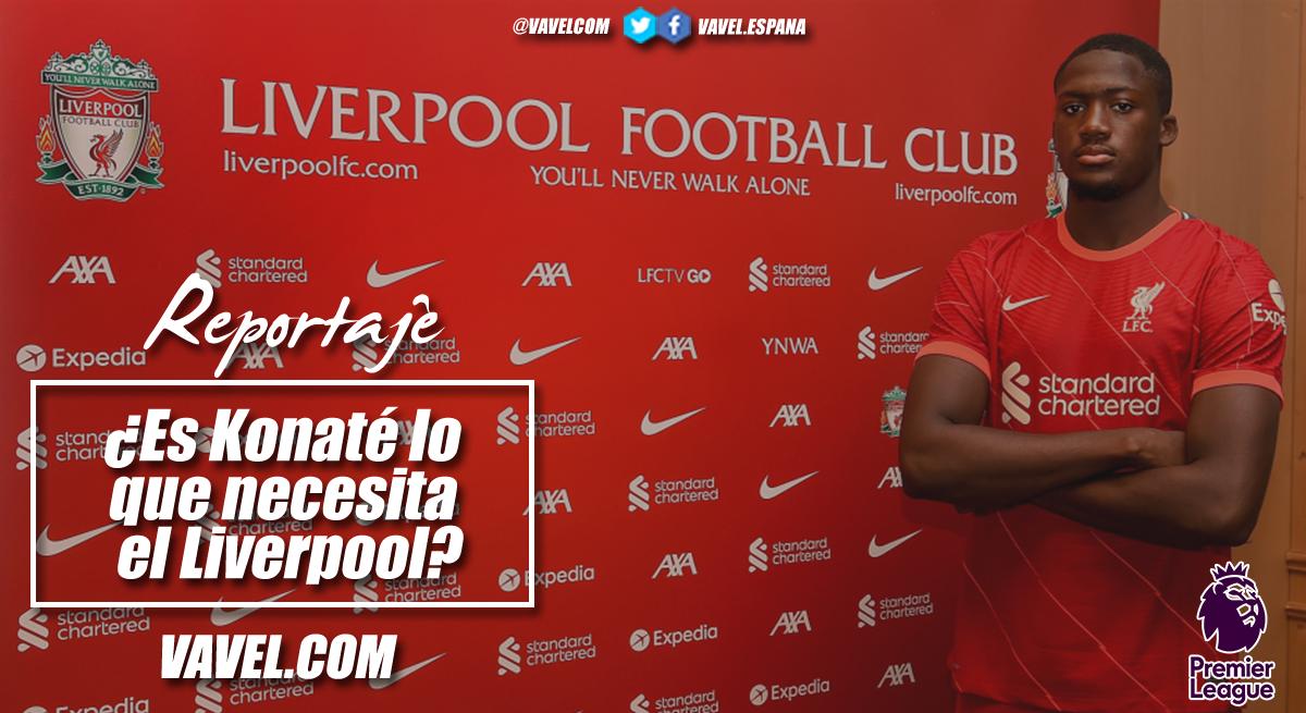 ¿Es Konaté lo que necesita el Liverpool?