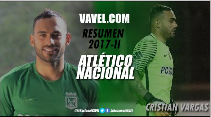 Atlético Nacional Resumen 2017-II: Cristian Vargas, oportuno cuando fue necesario