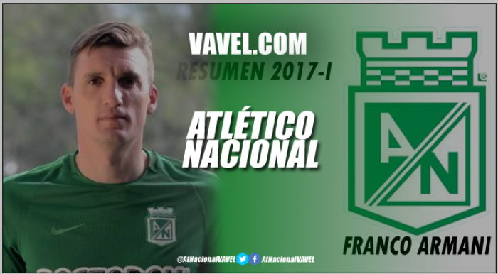 Resumen 2017-I Atlético Nacional: Franco Armani, más milagroso que nunca