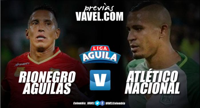 Previa Rionegro Águilas Vs Atlético Nacional: los 'verdolagas' buscan el 'grito' de victoria como visitantes