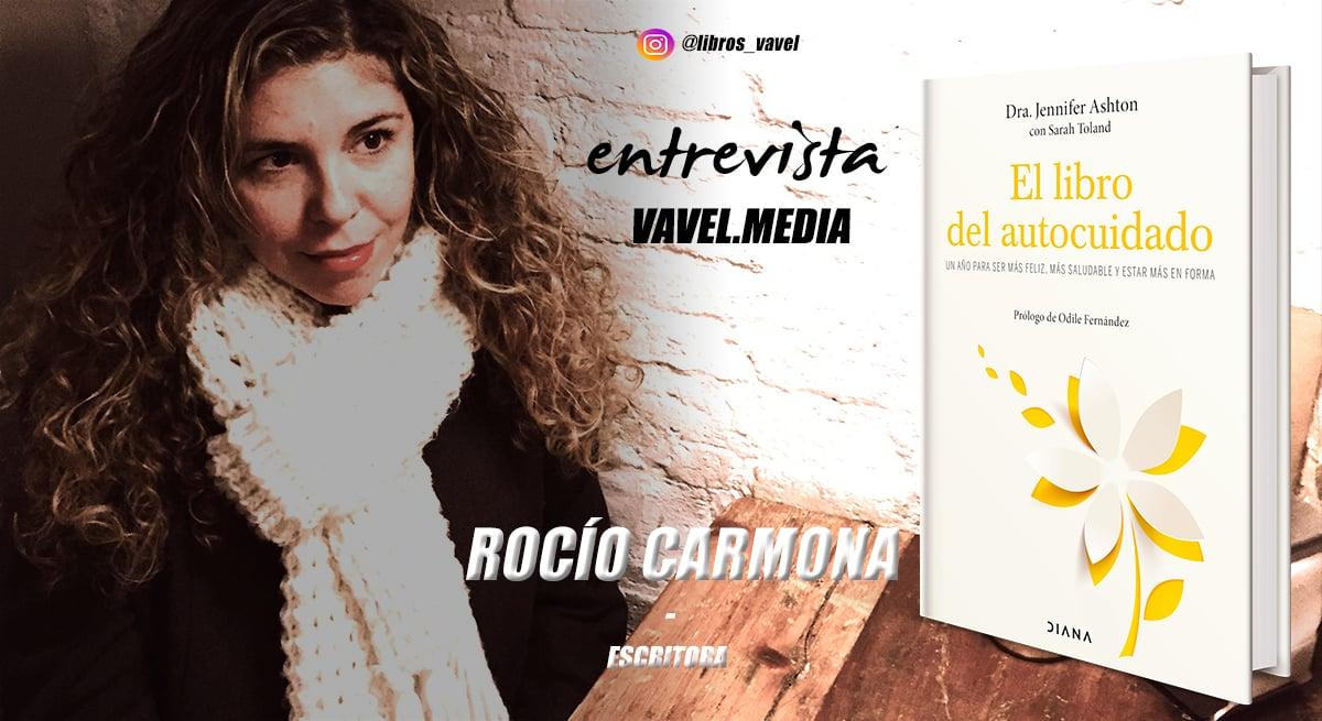 """Entrevista. Rocío Carmona: """"El autocuidado implica una mirada más profunda y amable con uno mismo"""""""