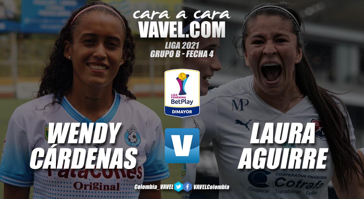 Cara a cara: Wendy Cárdenas vs Laura Aguirre