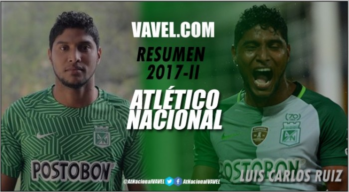 Resumen Atlético Nacional 2017-II: Luis Carlos Ruiz, un delantero inconsistente