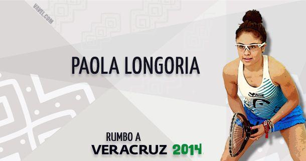 Rumbo a Veracruz 2014: Paola Longoria, la carta fuerte de México