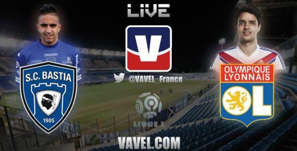 Live Bastia - Lyon : le match en direct