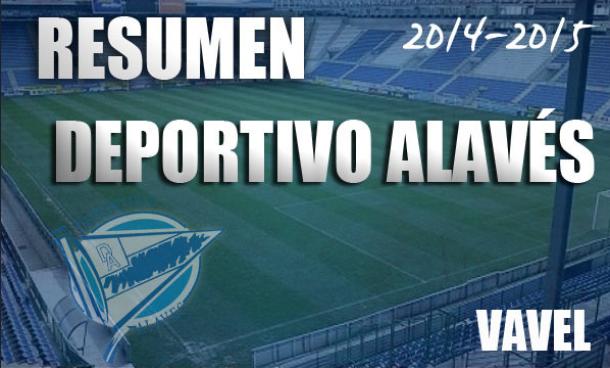 Resumen temporada 2014/2015 del Deportivo Alavés: objetivo cumplido sin grandes alardes