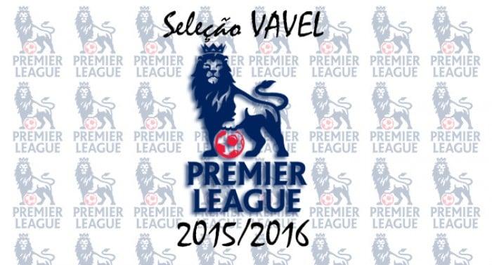Seleção VAVEL da Premier League 2015/16