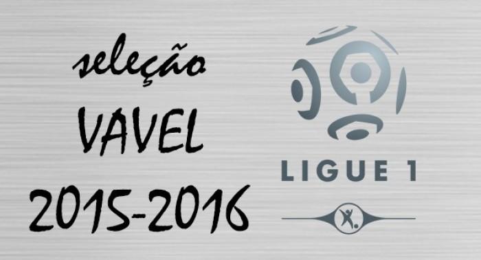 Seleção VAVEL da Ligue 1 2015/16