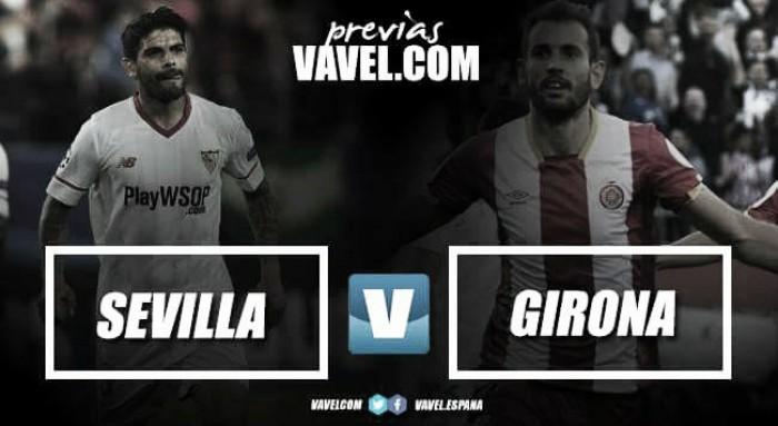 Previa Sevilla - Girona: Olvidarse de la Copa ante la revelación del año