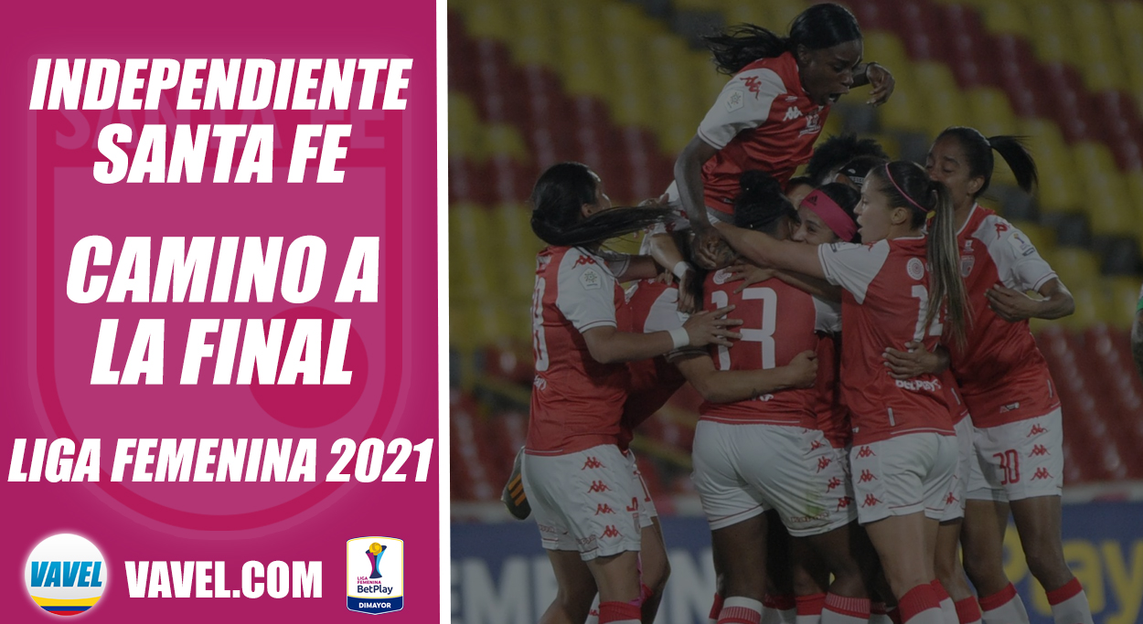 Liga Femenina BetPlay 2021, camino a la final: Independiente Santa Fe