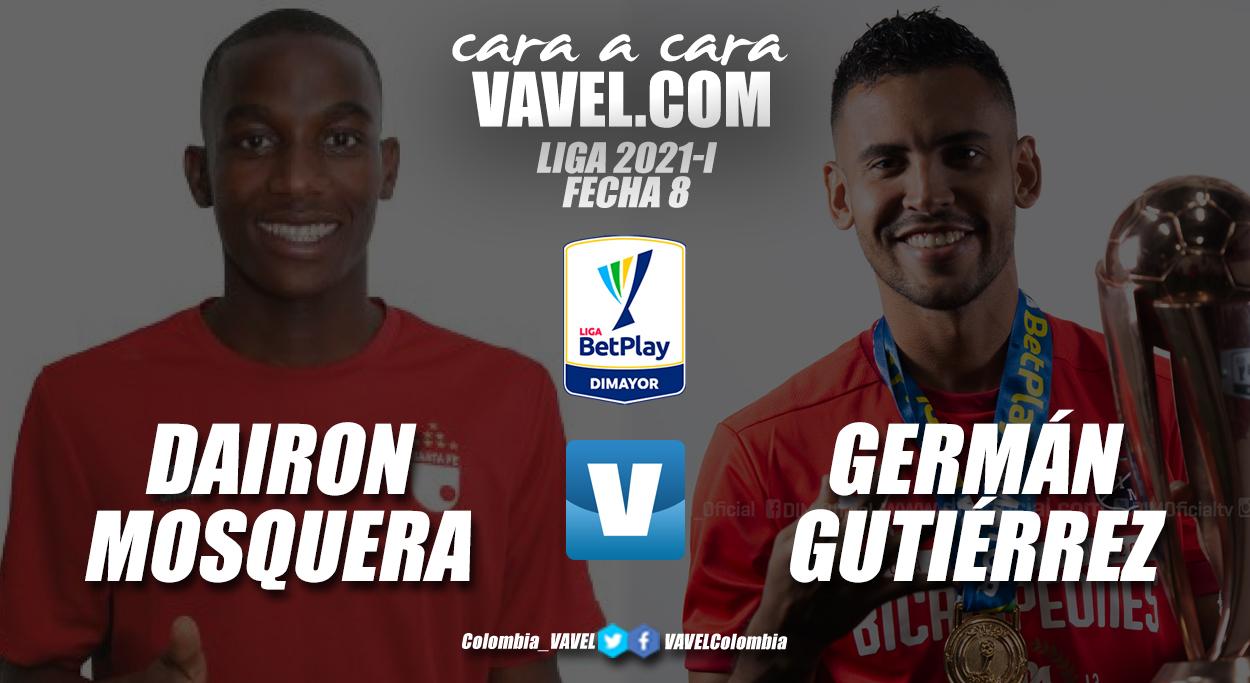 Cara a cara: Dairon Mosquera vs Germán Gutiérrez