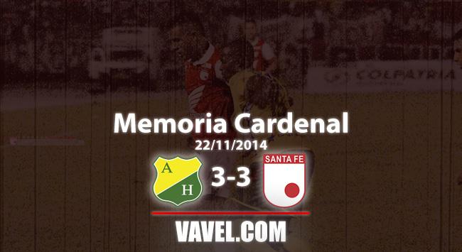 Memoria Cardenal, Atlético Huila vs Independiente Santa Fe: gustar y empatar
