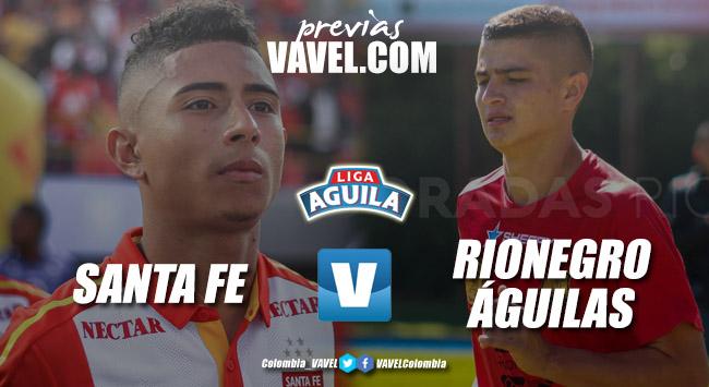Previa Santa Fe vs Rionegro Águilas: ambos en la búsqueda de una victoria urgente