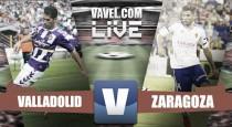 Resultado Real Valladolid - Real Zaragoza en vivo online en Segunda División