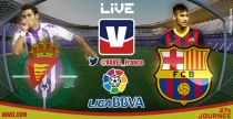 Live Liga BBVA : le match Valladolid vs FC Barcelone en direct
