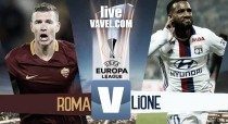 Terminata. Roma - Lione in diretta, LIVE Europa League 2016/17. La Roma le prova tutte, ma non basta (2-1)