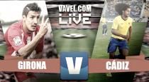Resumen Girona 1-2 Cádiz
