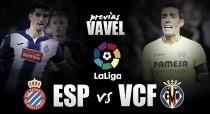Previa RCD Espanyol - Villarreal CF: choque de dinámicas