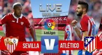 Resultado Sevilla vs Atlético de Madrid en vivo online en La Liga 2016